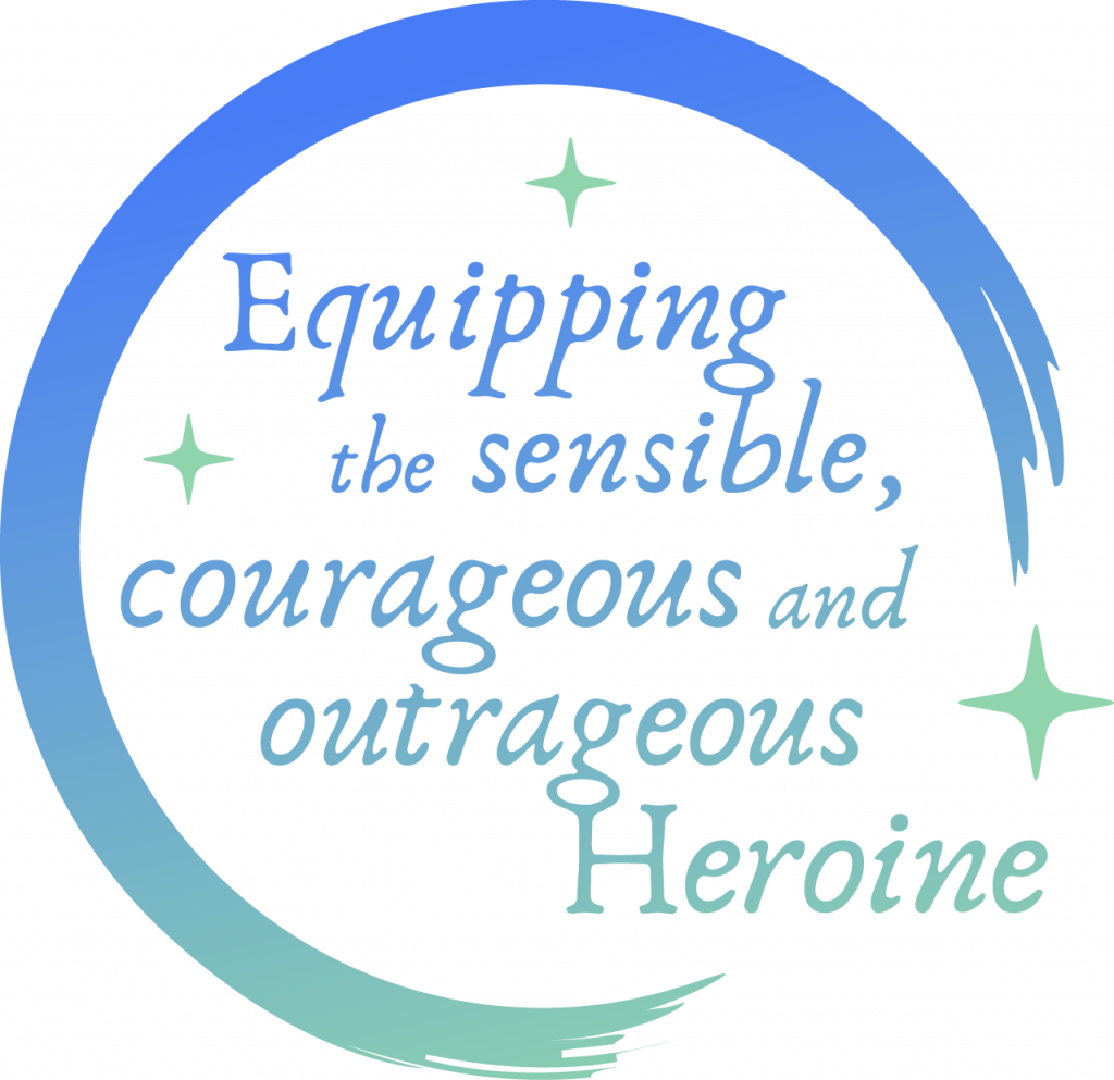Equipping the sensible, courageous and outrageous Heroine